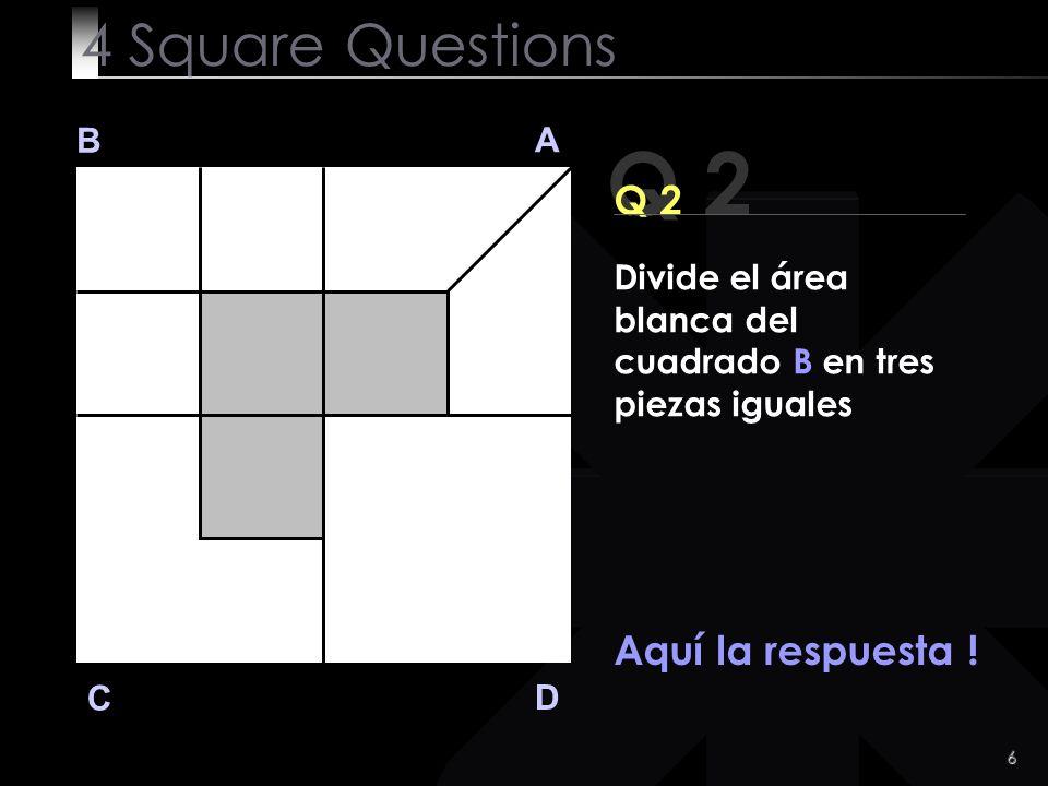 Q 2 4 Square Questions Q 2 Aquí la respuesta ! B A