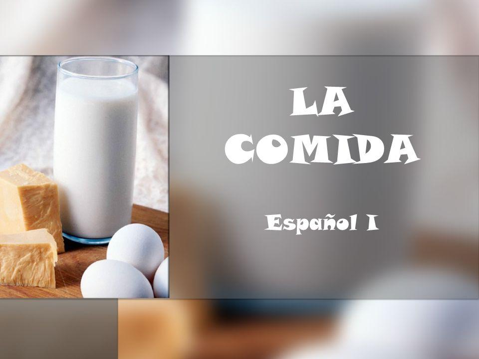 LA COMIDA Español I