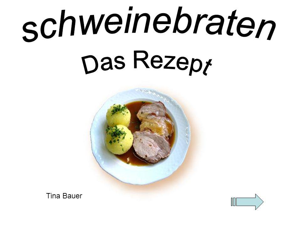 schweinebraten Das Rezept Tina Bauer