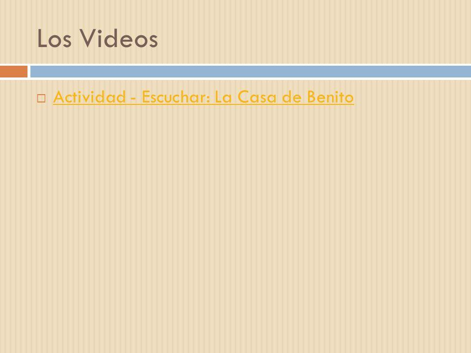 Los Videos Actividad - Escuchar: La Casa de Benito