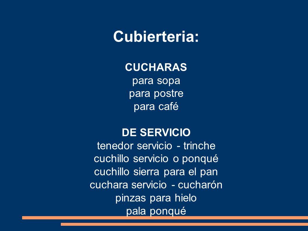 Cubierteria: CUCHARAS para sopa para postre para café DE SERVICIO