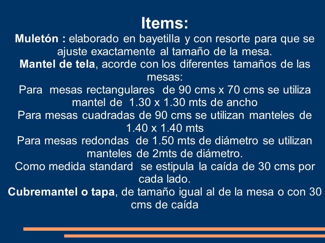 Items: Muletón : elaborado en bayetilla y con resorte para que se ajuste exactamente al tamaño de la mesa.