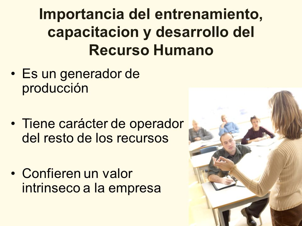 Importancia del entrenamiento, capacitacion y desarrollo del Recurso Humano
