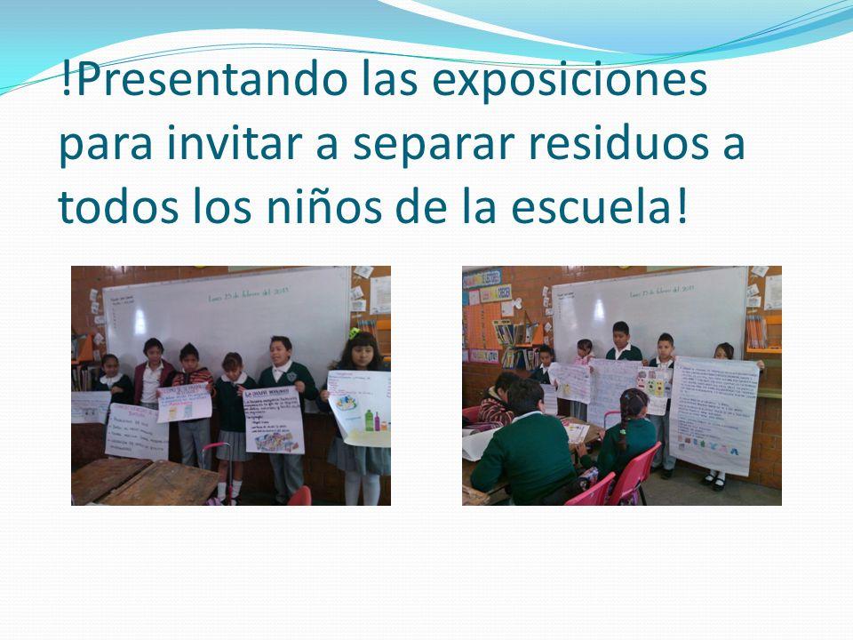 !Presentando las exposiciones para invitar a separar residuos a todos los niños de la escuela!