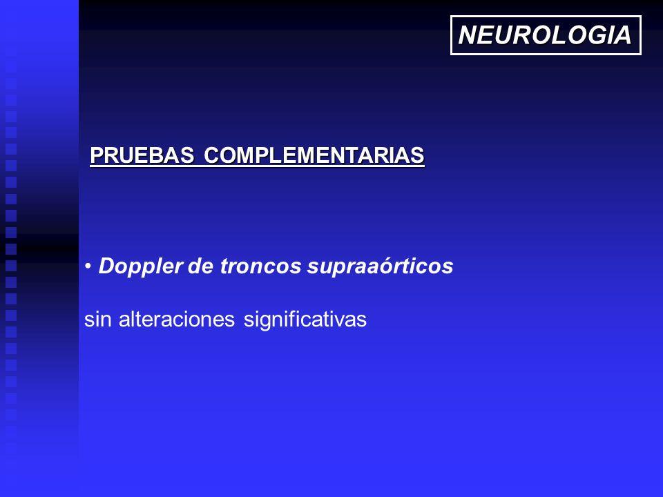 NEUROLOGIA PRUEBAS COMPLEMENTARIAS Doppler de troncos supraaórticos