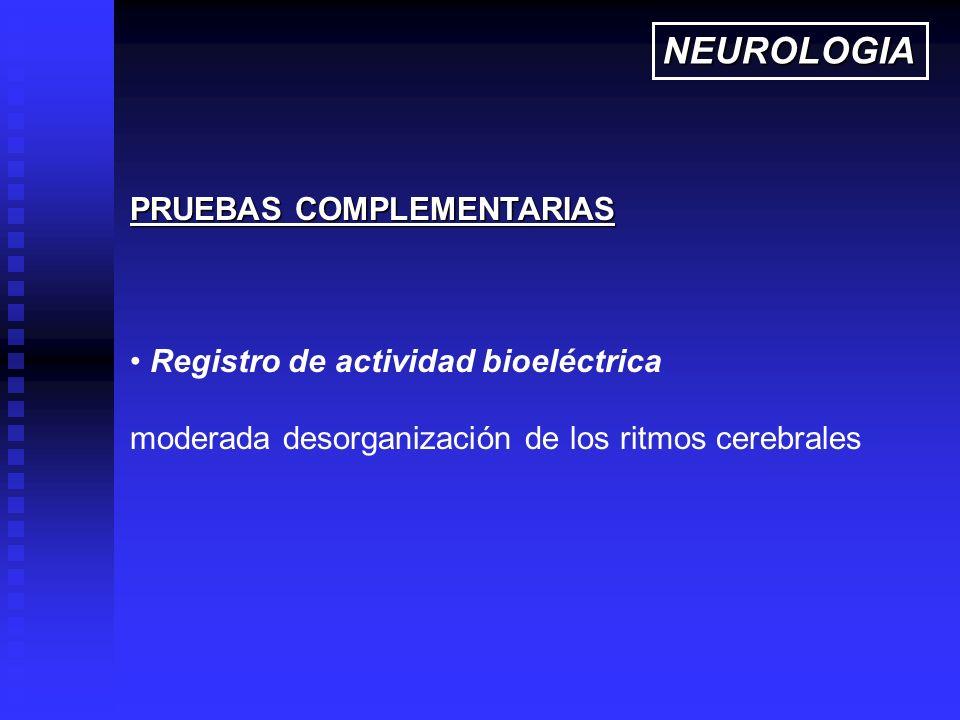 NEUROLOGIA PRUEBAS COMPLEMENTARIAS Registro de actividad bioeléctrica