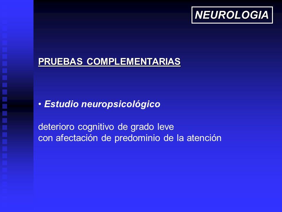 NEUROLOGIA PRUEBAS COMPLEMENTARIAS Estudio neuropsicológico