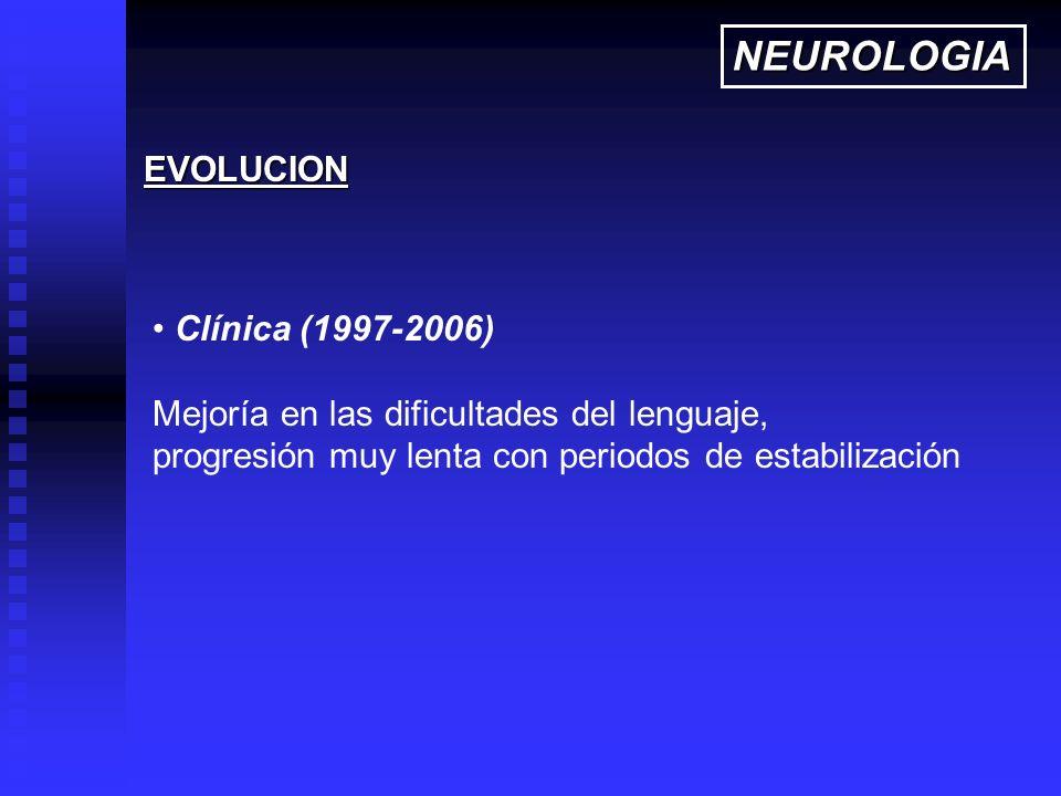 NEUROLOGIA EVOLUCION Clínica (1997-2006)