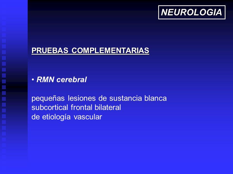 NEUROLOGIA PRUEBAS COMPLEMENTARIAS RMN cerebral