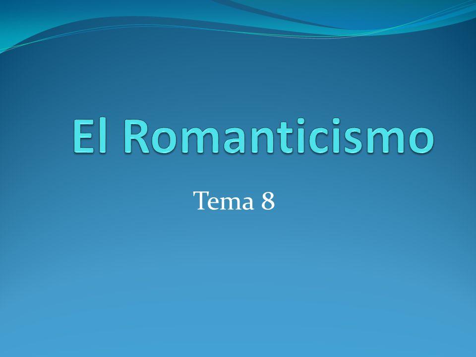 El Romanticismo Tema 8