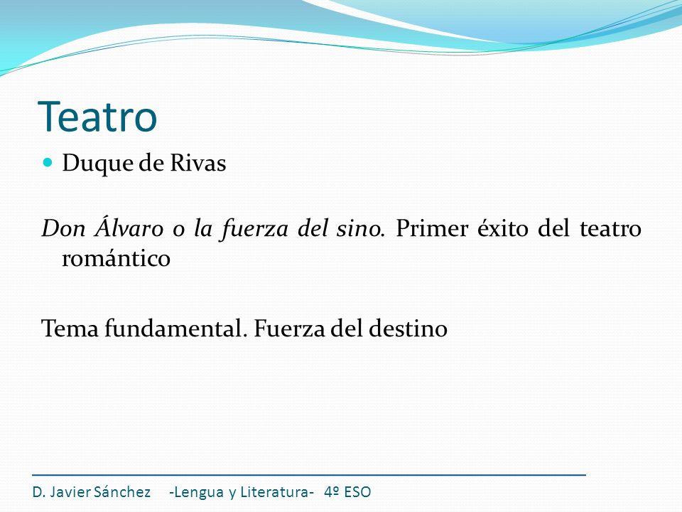 TeatroDuque de Rivas. Don Álvaro o la fuerza del sino. Primer éxito del teatro romántico. Tema fundamental. Fuerza del destino.