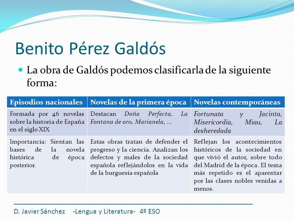 Benito Pérez Galdós La obra de Galdós podemos clasificarla de la siguiente forma: Episodios nacionales.