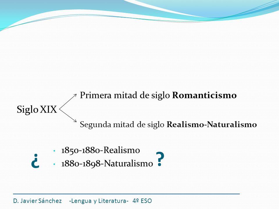 ¿ ¿ Primera mitad de siglo Romanticismo Siglo XIX