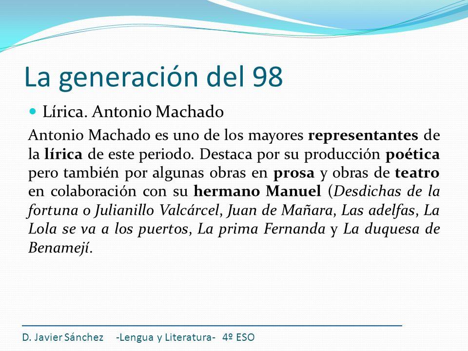 La generación del 98 Lírica. Antonio Machado