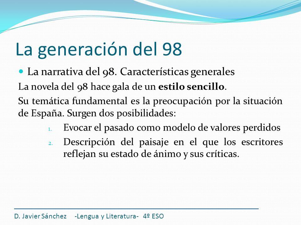 La generación del 98 La narrativa del 98. Características generales