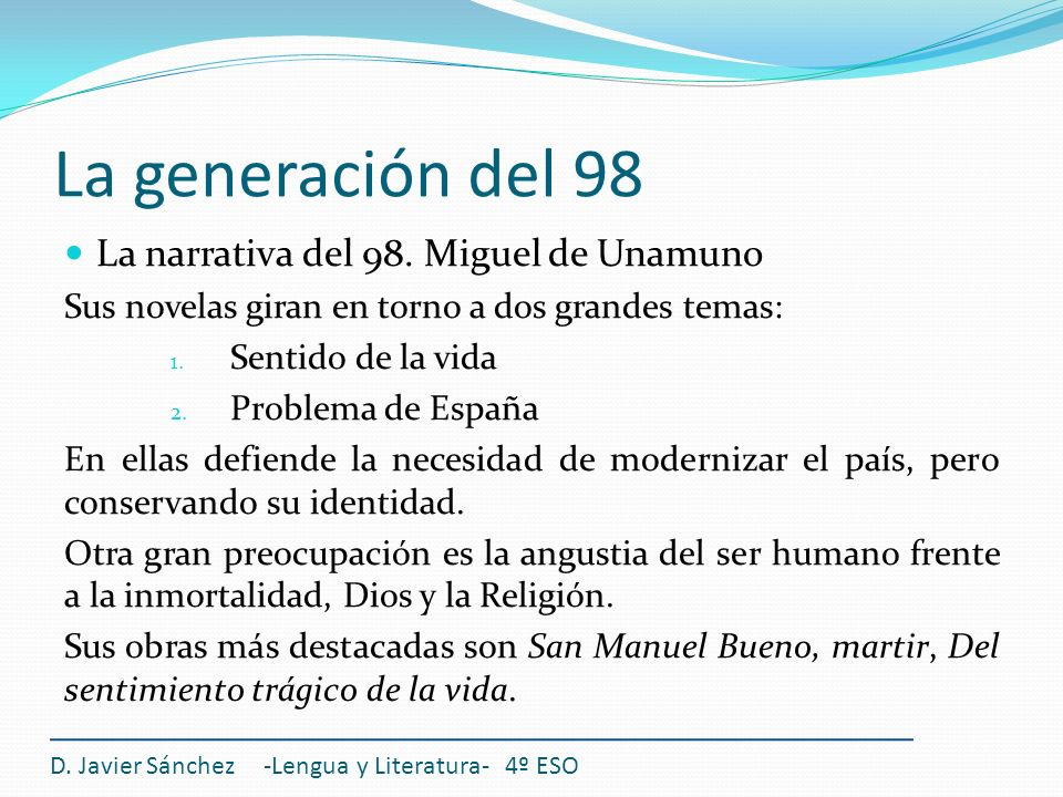 La generación del 98 La narrativa del 98. Miguel de Unamuno