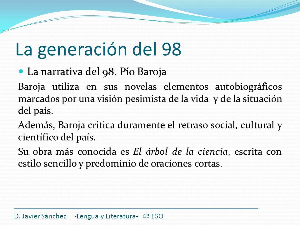 La generación del 98 La narrativa del 98. Pío Baroja