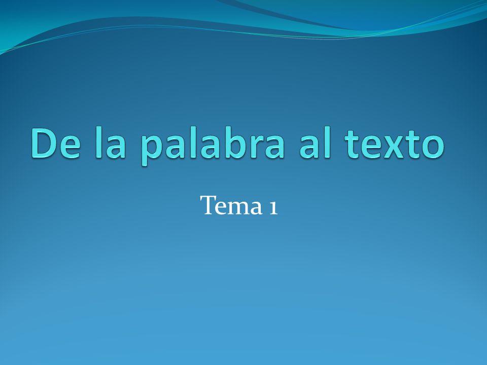 De la palabra al texto Tema 1