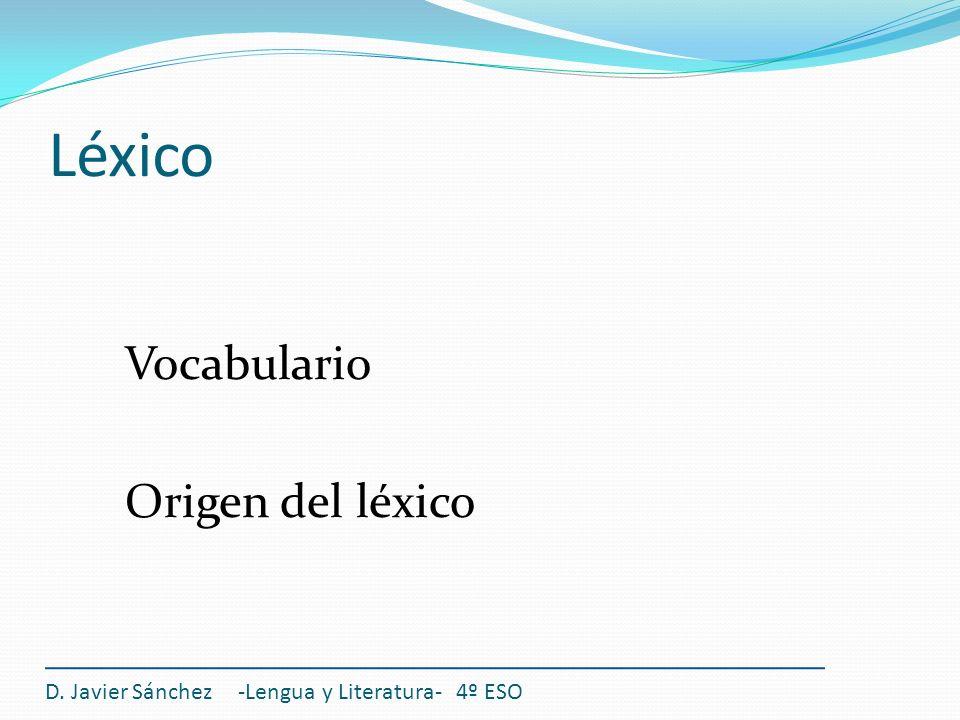 Léxico Vocabulario Origen del léxico