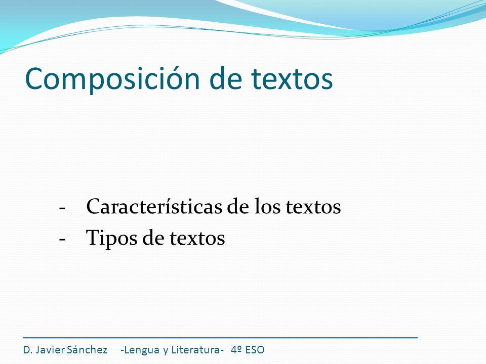 Composición de textos Características de los textos Tipos de textos