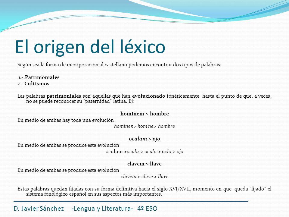 El origen del léxico D. Javier Sánchez -Lengua y Literatura- 4º ESO