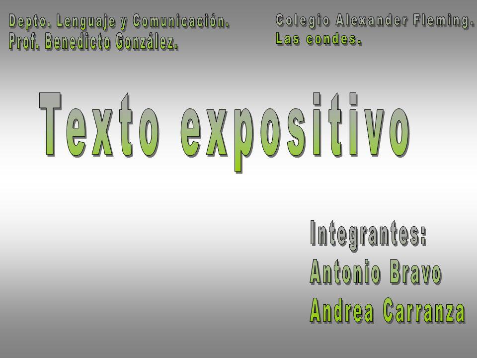 Texto expositivo Integrantes: Antonio Bravo Andrea Carranza