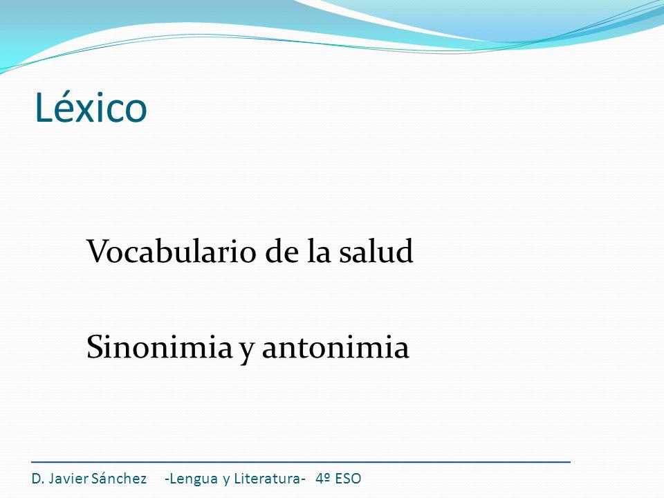 Léxico Vocabulario de la salud Sinonimia y antonimia