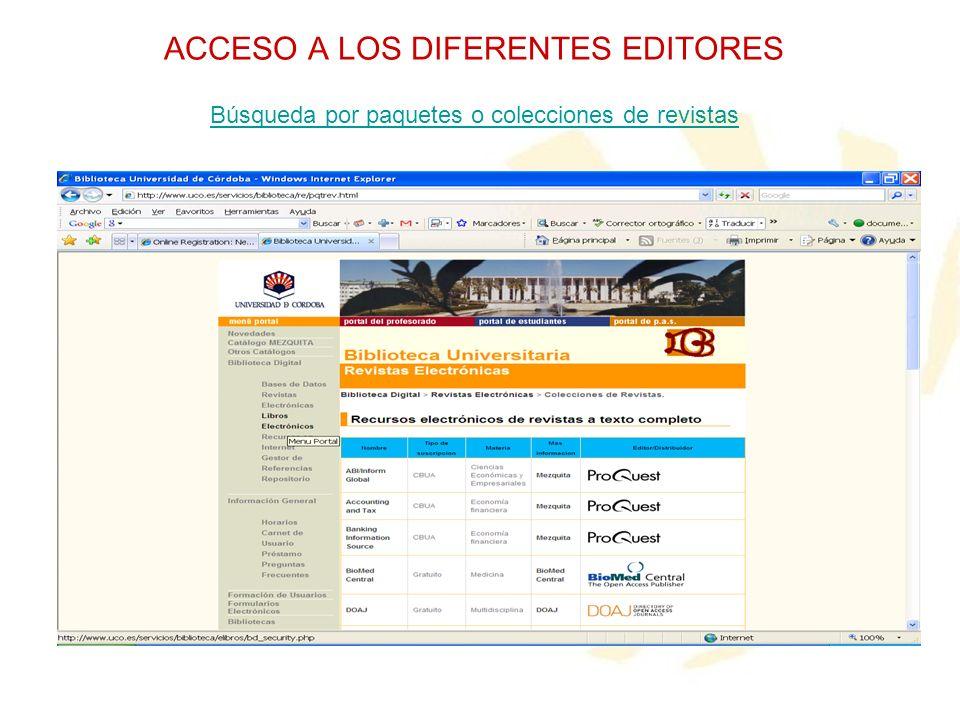 ACCESO A LOS DIFERENTES EDITORES Búsqueda por paquetes o colecciones de revistas