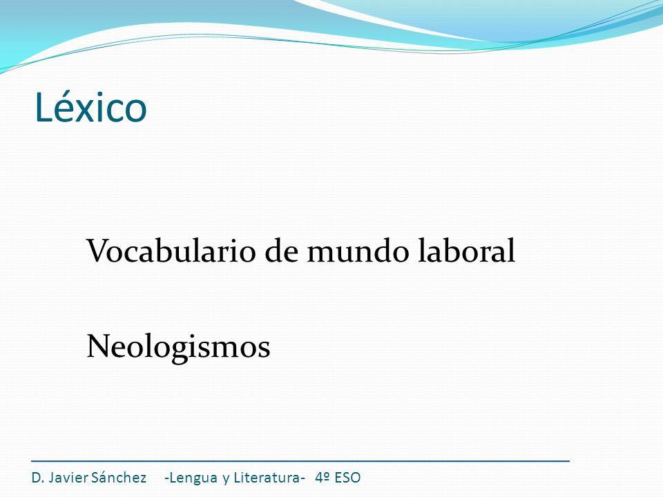 Léxico Vocabulario de mundo laboral Neologismos