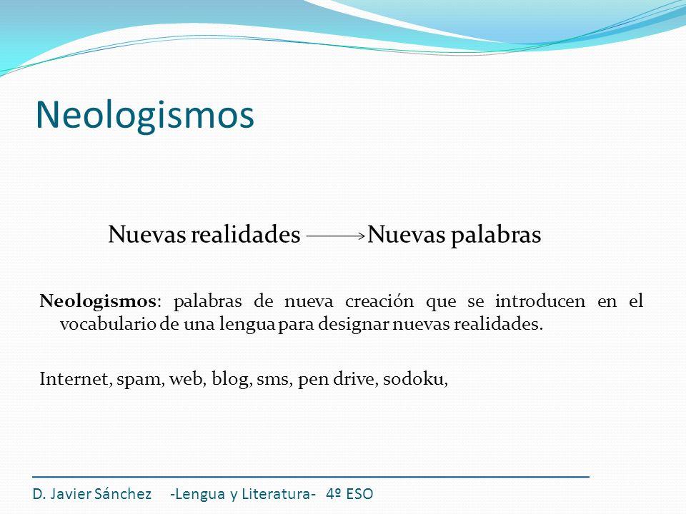 Neologismos Nuevas realidades Nuevas palabras