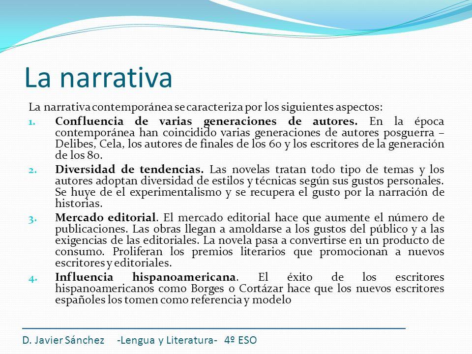 La narrativa La narrativa contemporánea se caracteriza por los siguientes aspectos: