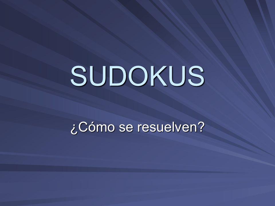 SUDOKUS ¿Cómo se resuelven