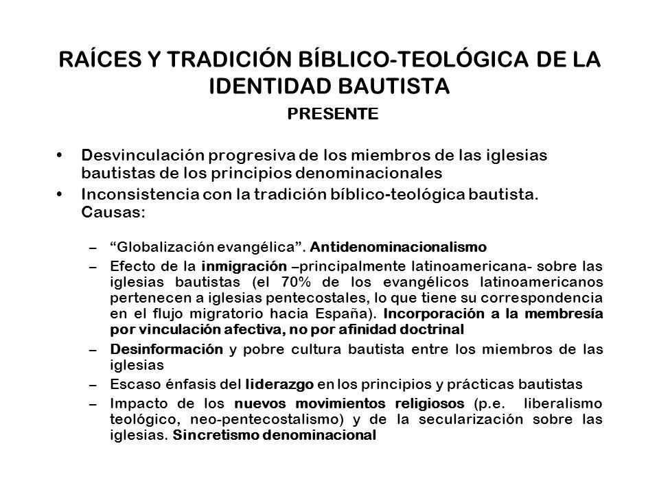 RAÍCES Y TRADICIÓN BÍBLICO-TEOLÓGICA DE LA IDENTIDAD BAUTISTA PRESENTE