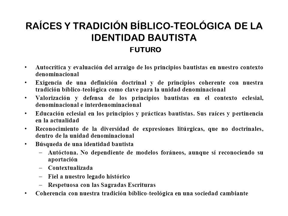 RAÍCES Y TRADICIÓN BÍBLICO-TEOLÓGICA DE LA IDENTIDAD BAUTISTA FUTURO