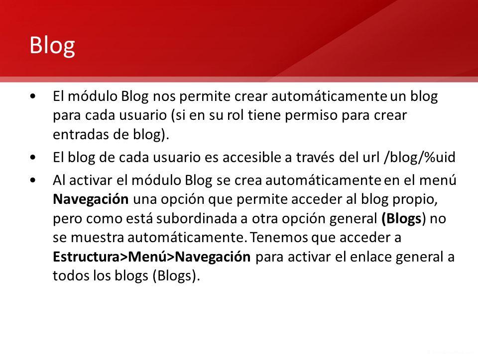 Blog El módulo Blog nos permite crear automáticamente un blog para cada usuario (si en su rol tiene permiso para crear entradas de blog).