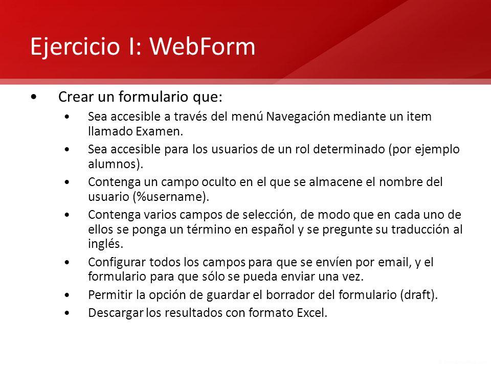 Ejercicio I: WebForm Crear un formulario que: