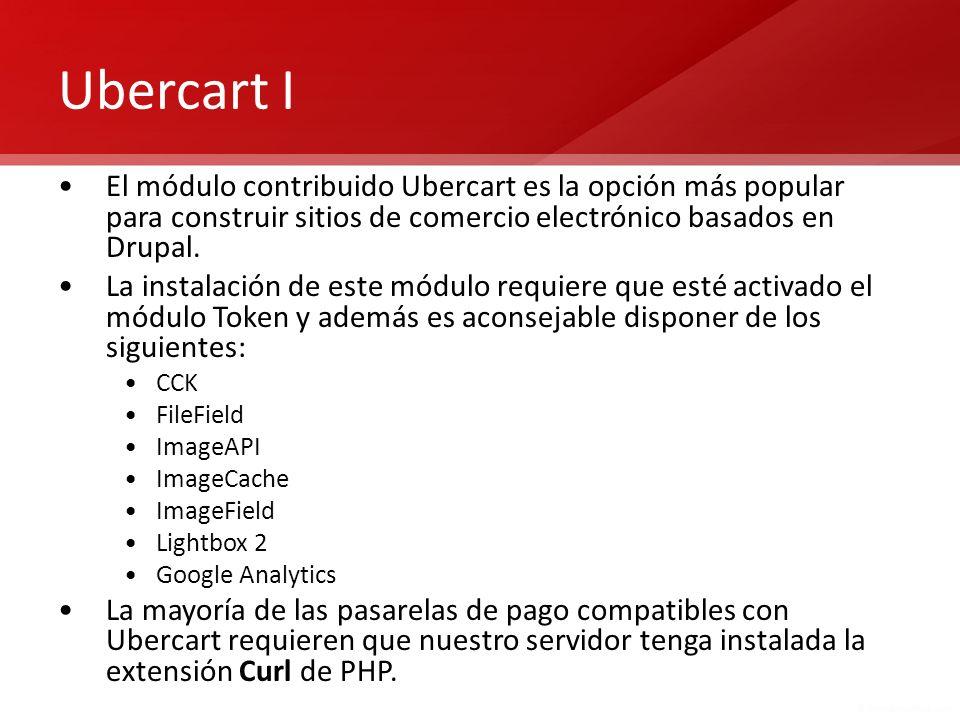 Ubercart I El módulo contribuido Ubercart es la opción más popular para construir sitios de comercio electrónico basados en Drupal.