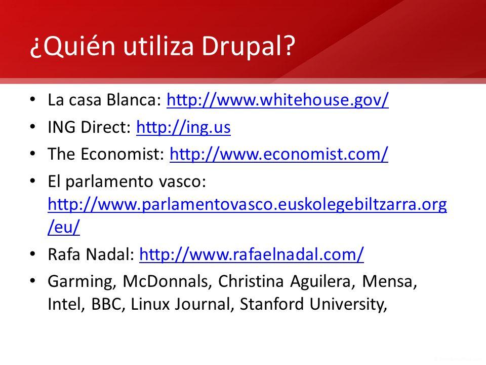¿Quién utiliza Drupal La casa Blanca: http://www.whitehouse.gov/
