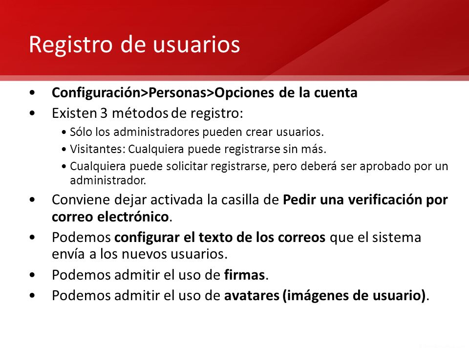 Registro de usuarios Configuración>Personas>Opciones de la cuenta. Existen 3 métodos de registro: Sólo los administradores pueden crear usuarios.