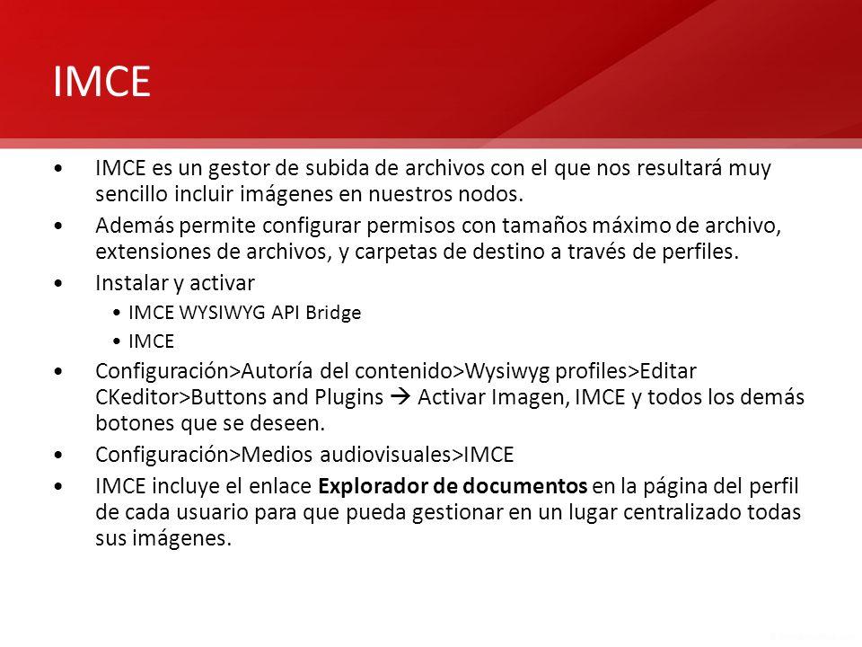 IMCE IMCE es un gestor de subida de archivos con el que nos resultará muy sencillo incluir imágenes en nuestros nodos.