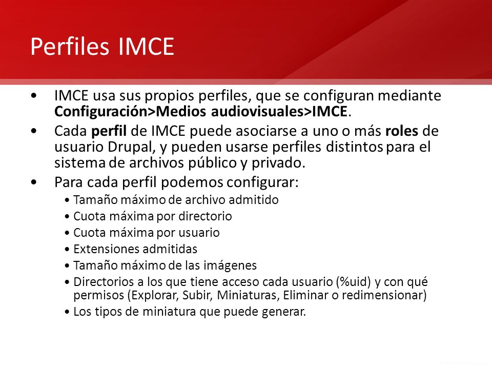 Perfiles IMCE IMCE usa sus propios perfiles, que se configuran mediante Configuración>Medios audiovisuales>IMCE.