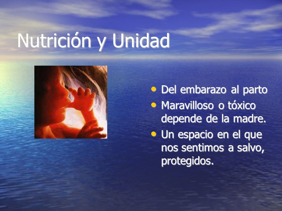 Nutrición y Unidad Del embarazo al parto
