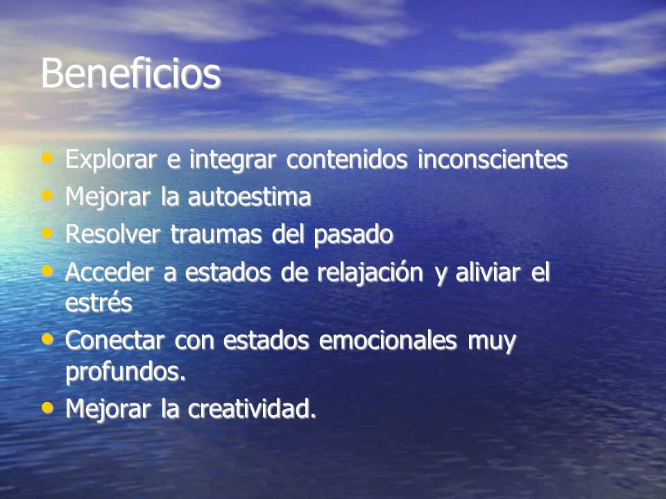 Beneficios Explorar e integrar contenidos inconscientes