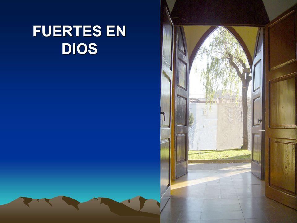 FUERTES EN DIOS