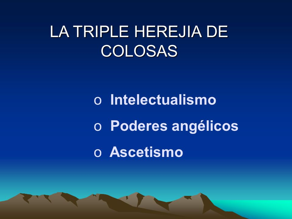 LA TRIPLE HEREJIA DE COLOSAS