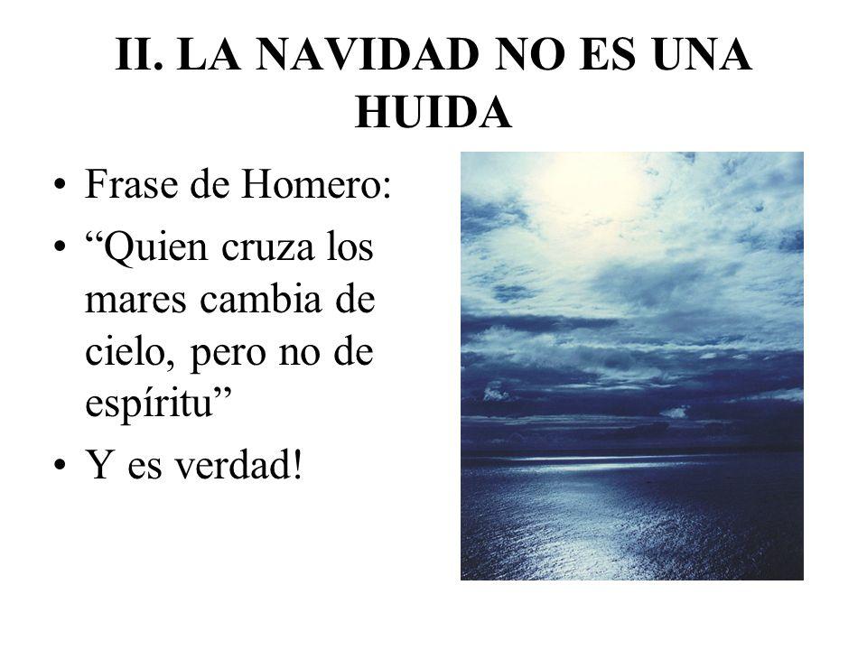 II. LA NAVIDAD NO ES UNA HUIDA