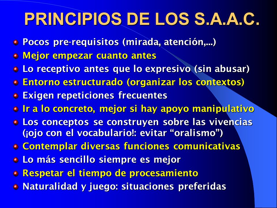 PRINCIPIOS DE LOS S.A.A.C. Pocos pre-requisitos (mirada, atención,...)