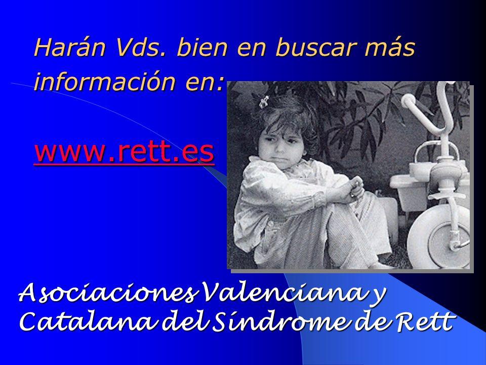 Harán Vds. bien en buscar más información en: www.rett.es