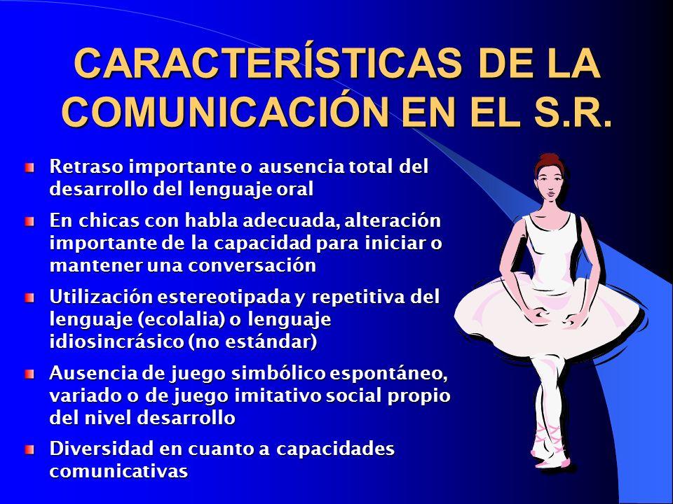 CARACTERÍSTICAS DE LA COMUNICACIÓN EN EL S.R.