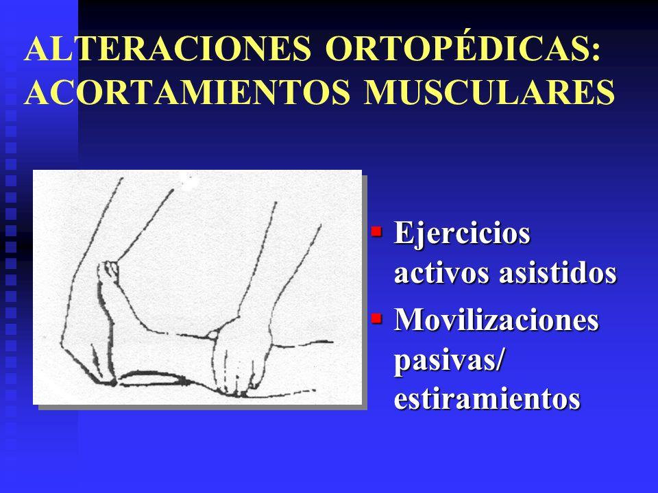 ALTERACIONES ORTOPÉDICAS: ACORTAMIENTOS MUSCULARES